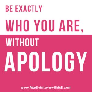 be-exactly-who-you-are-without-apology