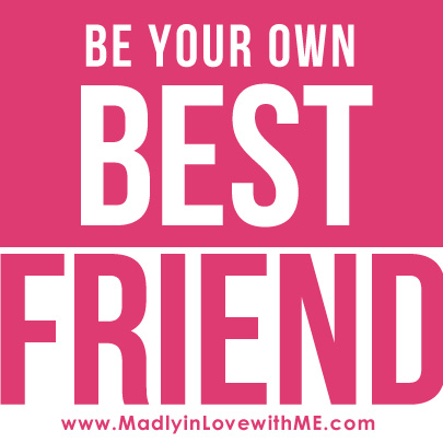 be-your-own-best-friend