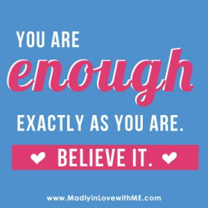 achievement-junkie-mantra-you-are-enough