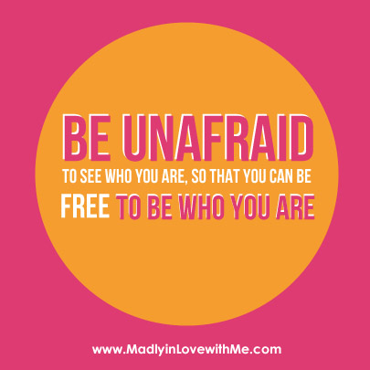 be-unafraid-to-be-who-you-are