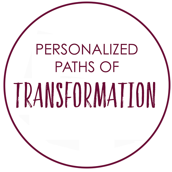 Personalized Paths of Transformation